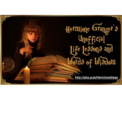 Hermione Granger's Unofficial Life Lessons and Words of Wisdom: 5 AHAs